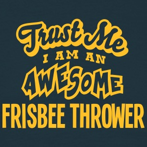 frisbee thrower trust me i am an awesome - T-shirt Homme