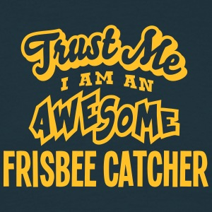 frisbee catcher trust me i am an awesome - T-shirt Homme