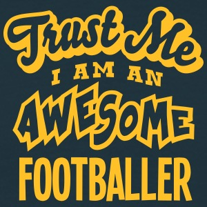 footballer trust me i am an awesome - Men's T-Shirt