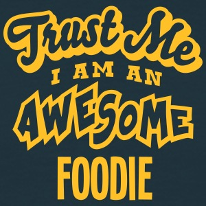 foodie trust me i am an awesome - Men's T-Shirt