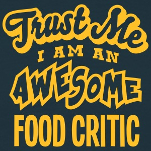 food critic trust me i am an awesome - Men's T-Shirt