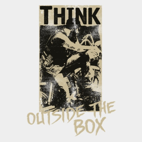 THINK - OUTSIDE THE BOX #3