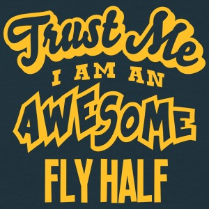 fly half trust me i am an awesome - Men's T-Shirt