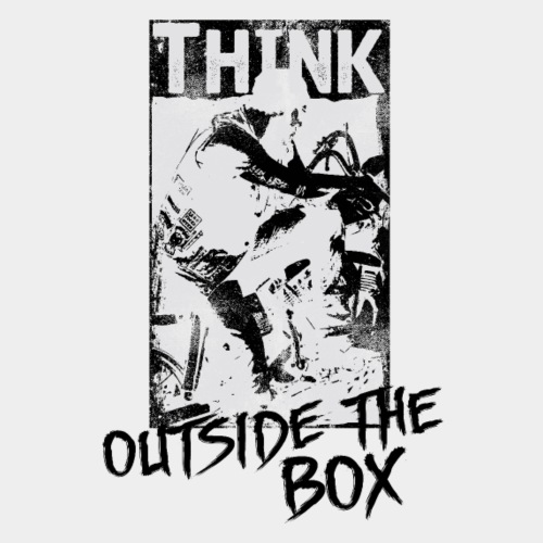 THINK - OUTSIDE THE BOX #2