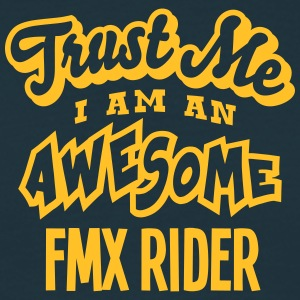 fmx rider trust me i am an awesome - Men's T-Shirt