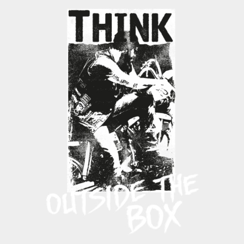 THINK - OUTSIDE THE BOX #1