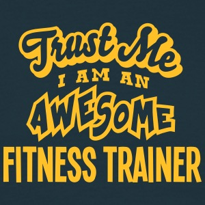 fitness trainer trust me i am an awesome - Men's T-Shirt