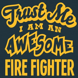 fire fighter trust me i am an awesome - Men's T-Shirt