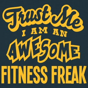 fitness freak trust me i am an awesome - T-shirt Homme