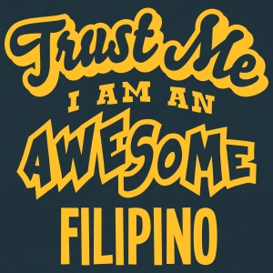 filipino trust me i am an awesome - Men's T-Shirt