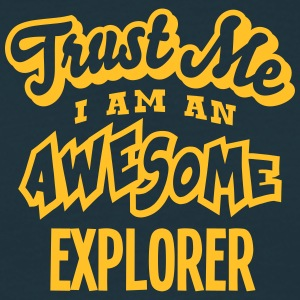 explorer trust me i am an awesome - Men's T-Shirt