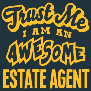 estate agent trust me i am an awesome - Men's T-Shirt