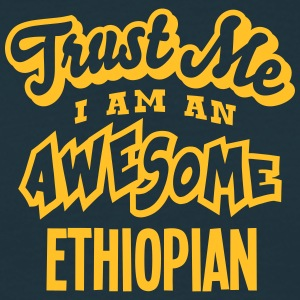 ethiopian trust me i am an awesome - Men's T-Shirt