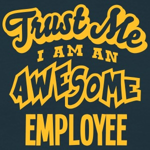 employee trust me i am an awesome - T-shirt Homme