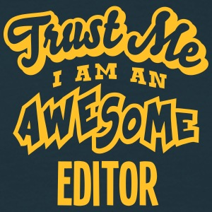 editor trust me i am an awesome - Men's T-Shirt