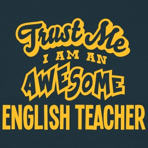 english teacher trust me i am an awesome - T-shirt Homme
