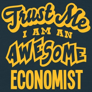 economist trust me i am an awesome - Men's T-Shirt