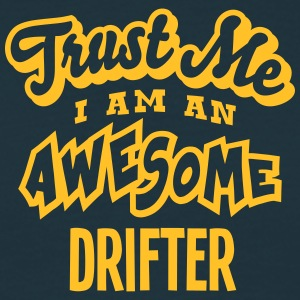 drifter trust me i am an awesome - Men's T-Shirt