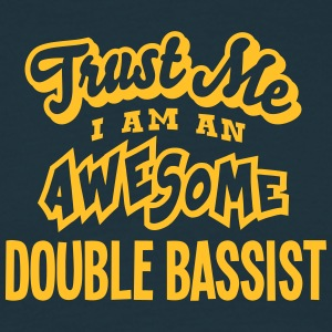 double bassist trust me i am an awesome - T-shirt Homme