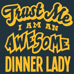 dinner lady trust me i am an awesome - T-shirt Homme