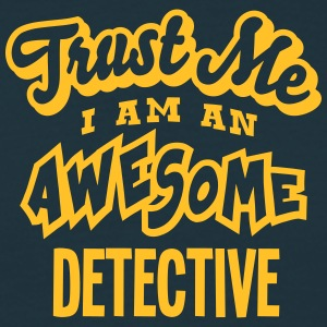 detective trust me i am an awesome - Men's T-Shirt
