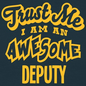 deputy trust me i am an awesome - Men's T-Shirt