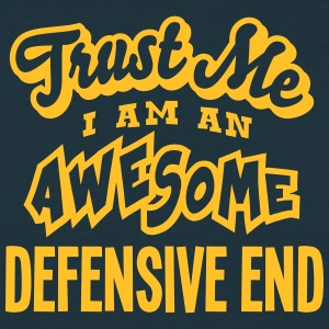 defensive end trust me i am an awesome - T-shirt Homme