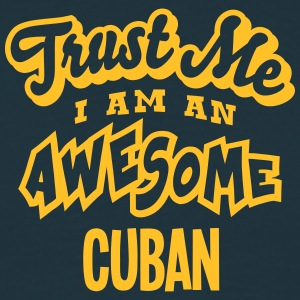 cuban trust me i am an awesome - Men's T-Shirt