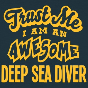deep sea diver trust me i am an awesome - Men's T-Shirt
