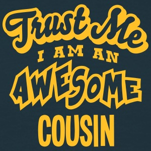 cousin trust me i am an awesome - T-shirt Homme