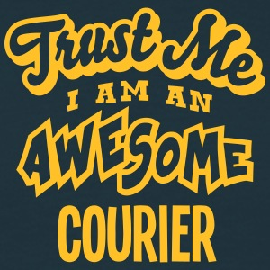 courier trust me i am an awesome - Men's T-Shirt