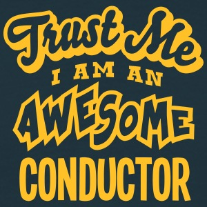 conductor trust me i am an awesome - Men's T-Shirt