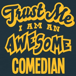 comedian trust me i am an awesome - Men's T-Shirt
