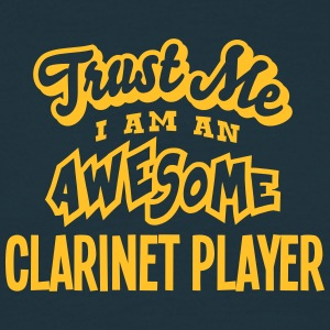 clarinet player trust me i am an awesome - Men's T-Shirt
