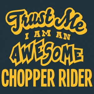 chopper rider trust me i am an awesome - T-shirt Homme