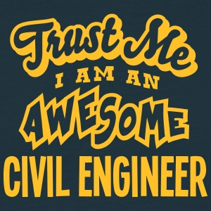 civil engineer trust me i am an awesome - Men's T-Shirt