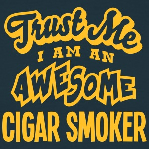cigar smoker trust me i am an awesome - Men's T-Shirt