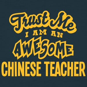 chinese teacher trust me i am an awesome - T-shirt Homme