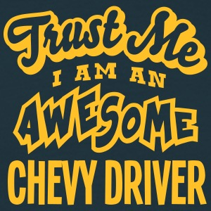 chevy driver trust me i am an awesome - Men's T-Shirt