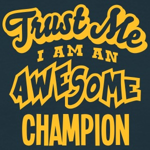 champion trust me i am an awesome - Men's T-Shirt