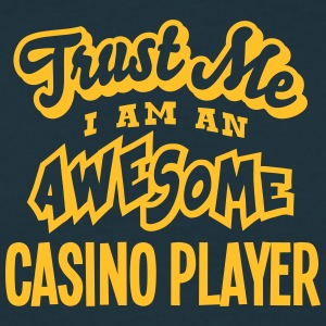 casino player trust me i am an awesome - T-shirt Homme