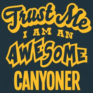 canyoner trust me i am an awesome - Men's T-Shirt