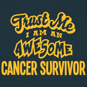 cancer survivor trust me i am an awesome - Men's T-Shirt
