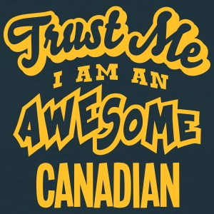 canadian trust me i am an awesome - Men's T-Shirt