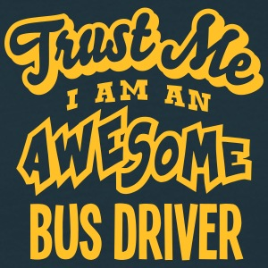 bus driver trust me i am an awesome - T-shirt Homme
