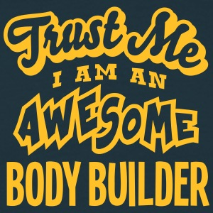 body builder trust me i am an awesome - Men's T-Shirt