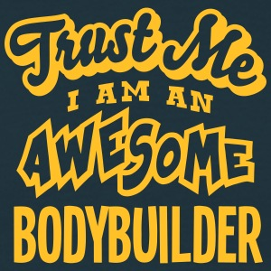 bodybuilder trust me i am an awesome - T-shirt Homme