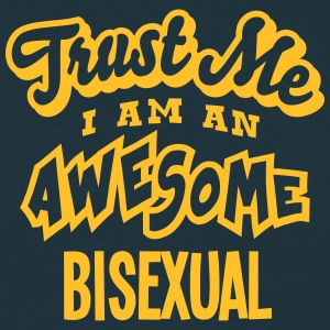 bisexual trust me i am an awesome - Men's T-Shirt