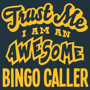 bingo caller trust me i am an awesome - Men's T-Shirt