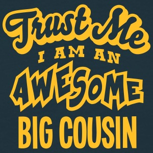 big cousin trust me i am an awesome - T-shirt Homme